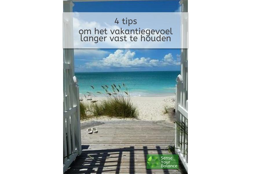 Tips om het vakantiegevoel langer vast te houden - Sense Your Balance - IJsselstein