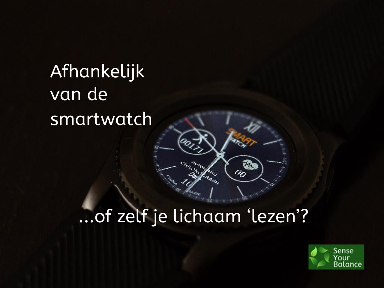 Afhankelijk van de smartwatch - Sense Your Balance - IJsselstein