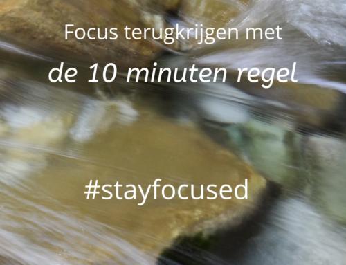 Van afleiding naar focus – de 10 minuten regel